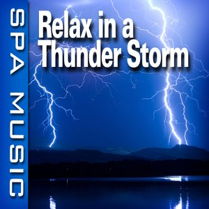 Image for 'Relax in a Thunder Storm (Music and Nature Sounds)'