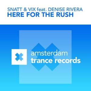Image for 'Here For The Rush (feat. Denise Rivera)'