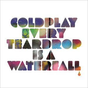 Album cover for Every Teardrop Is a Waterfall