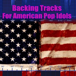 Image for 'Backing Tracks For American Pop Idols'
