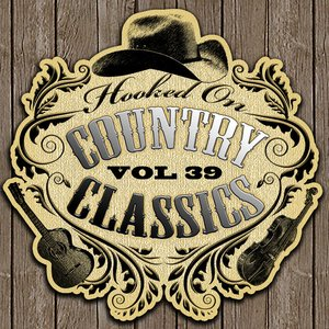 Image for 'Hooked On Country Classics Vol. 39'