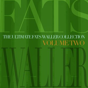 Image for 'The Ultimate Fats Waller Collection Vol 2'