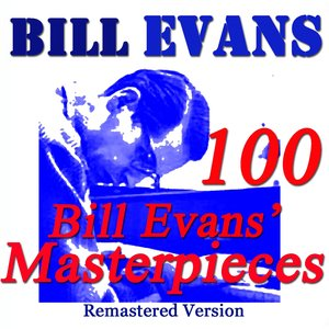 Image for '100 Bill Evans' Masterpieces (Remastered Version)'
