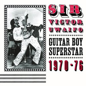 Image for 'Sir Victor Uwaifo: Guitar Boy Superstar 1970-76 (Soundway Records)'