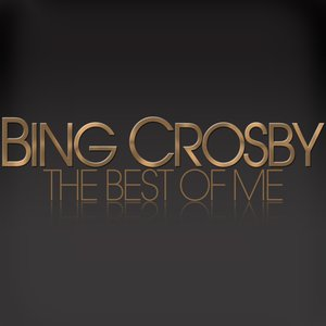 Image for 'Bing Crosby - the Best of Me'