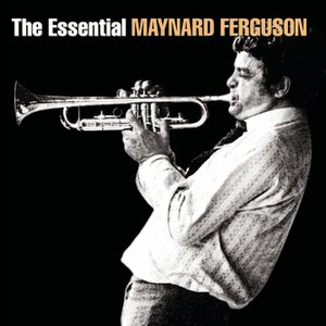 Image for 'The Essential Maynard Ferguson'