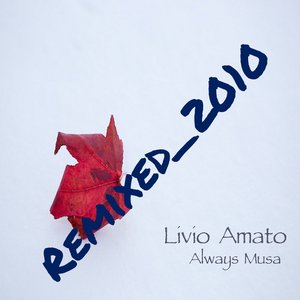 Image for 'Livio Amato - Always Musa Remixed 2010'