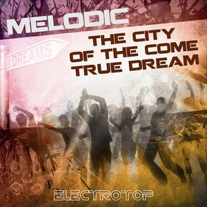 Image for 'The City Of The Come True Dream'