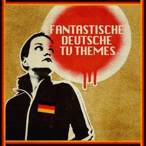 Imagen de 'Fantastische Deutsche TV Themes'