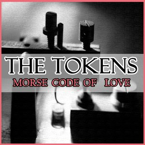 Image for 'The Tokens - Morse Code Of Love'