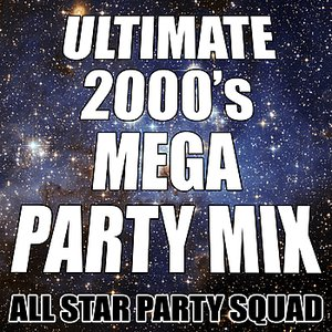 Image for 'Ultimate 2000's Mega Party Mix'