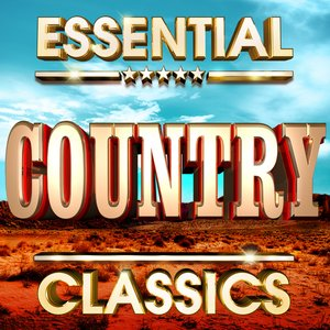 Image for 'Essential Country Classics - The Top 30 Best Ever Country Music Hits Of All Time !'