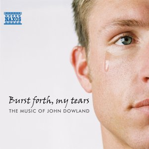 Image for 'Burst Forth, My Tears: The Music of John Dowland'