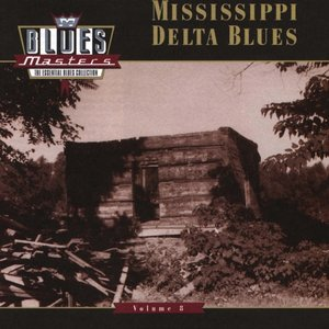 Image for 'Blues Masters, Volume 8: Mississippi Delta Blues'