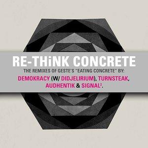 """""""Re-Think Concrete - The Eating Concrete Remixes""""的封面"""