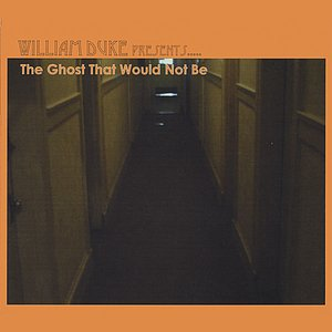 Image for 'The Ghost That Would Not Be'