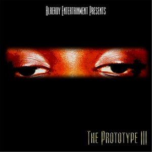 Image for 'The Prototype 3 (Already Entertainment Presents)'