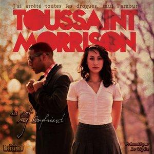 Image for 'Toussaint Morrison Is Not My Boyfriend'
