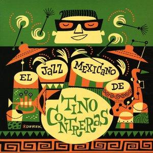 Image pour 'El Jazz Mexicano De Tino Contreras'