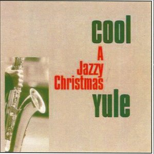 Image for 'Cool Yule - A Jazzy Christmas'