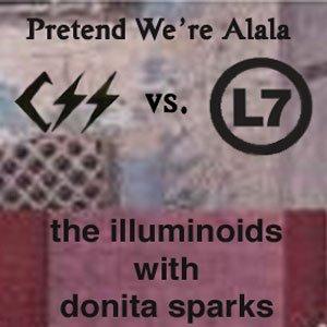 Image for 'Pretend We're Alala (L7 vs. CSS)-The Illuminoids'