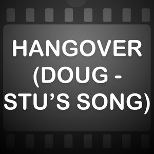 Image for 'Hangover (Doug - Stu's Song) (A Tribute to Movie Theme)'