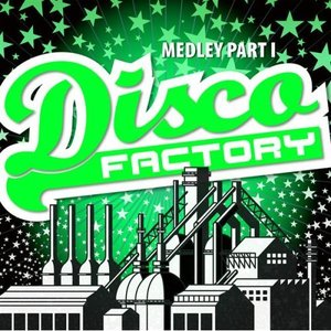 Image for 'Disco Factory Medley Part. I (Extended Mix) - (Disco Factory / Never Can Say Goodbye / Daddy Cool / Can't Take My Eyes Off You / Could It Be Magic / Boogie Wonderland / Gimme! Gimme! Gimme! / Born To'