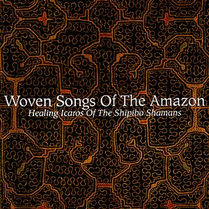 Image for 'Woven Songs Of The Amazon'