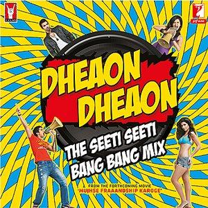 Image for 'Dheaon Dheaon - The Seeti Seeti Bang Bang Mix'