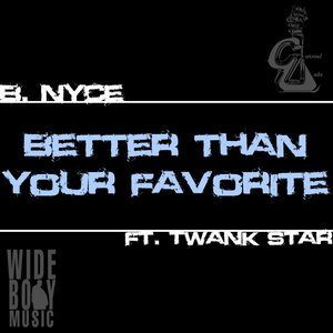 Image for 'Better Than Your Favorite ft Twank Star - Single'