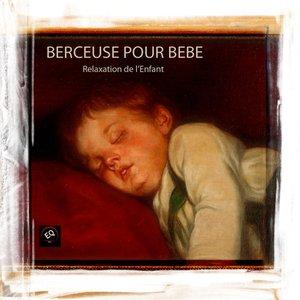 Image for 'Berceuse Pour Bebe - Relaxation de l'Enfant. Musique relaxante pour bebe'