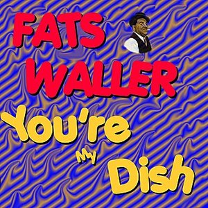Image for 'You're My Dish'