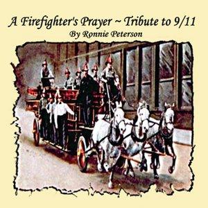 Bild für 'A Fireman's Prayer, Tribute to 9/11'