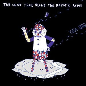Image for 'The Wind That Blows The Robot's Arms'