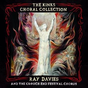 Immagine per 'The Kinks Choral Collection By Ray Davies and The Crouch End Festival Chorus'