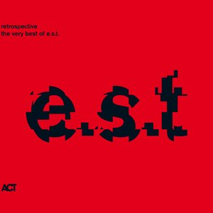 Image for 'Retrospective - The Very Best of E.S.T.'