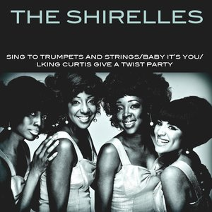 Image for 'The Shirelles: Sing To Trumpets And Strings/Baby It's You/King Curtis Give A Twist Party (feat. King Curtis)'