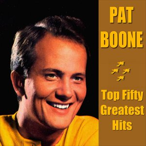 Image for 'Pat Boone Top Fifty Greatest Hits'