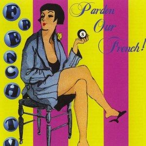 Bild für 'Pardon Our French!'