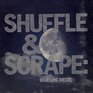 Image for 'Shuffle & Scrape: A Tribute To Blueline Medic'
