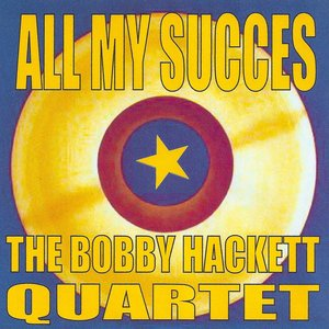 Image for 'All My Succes: the Bobby Hackett Quartet'