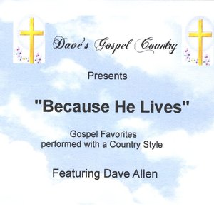Image for 'Dave's Gospel Country (Because He Lives)'