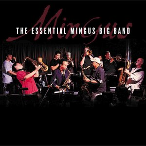 Image for 'The Essential Mingus Big Band'