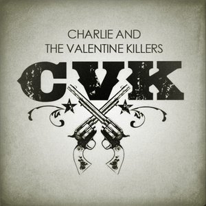 Image for 'Charlie And The Valentine Killers'