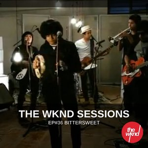 Image for 'The Wknd Sessions Ep. 36: Bittersweet'