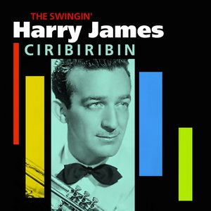Image for 'Ciribiribin (The Swingin' Harry James)'