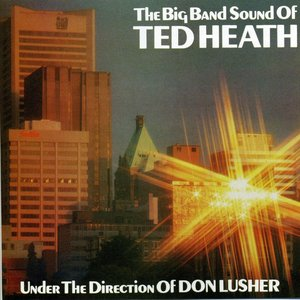 Image for 'The Big Band Sound Of Ted Heath'
