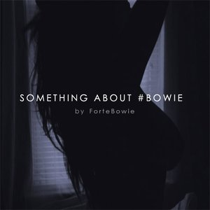 Image for 'Something About Bowie'