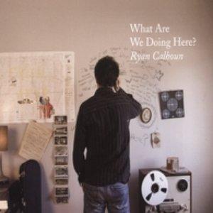 Imagen de 'What Are We Doing Here?'