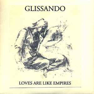 Glissando - Loves Are Like Empires (2007)